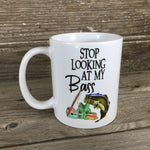Stop Looking At My Bass Fishing 11 oz Mug