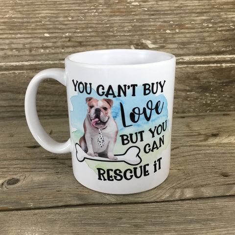 You Can't Buy Love But You Can Rescue It 11 oz Mug