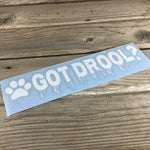 Got Drool? Dog Decal