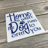 Home is Where the Dog runs to greet You Decal