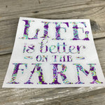 Life is Better on the Farm Decal
