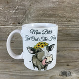 Moo Bitch Get Out Of The Hay Cow Coffee Mug