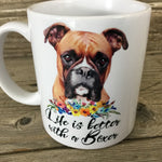 Life is Better with a Boxer 11 oz Coffee Mug