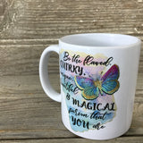 Be the flawed, Quirky, unique, beautiful & Magical person that you are 11 oz Coffee Mug