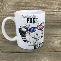 Land of the Free because of the Brave Cow Mug