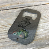 Stop Looking at my Bass Bottle Opener Card Style