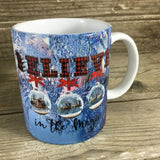 Believe in the Magic Christmas Coffee Mug 11 oz