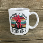 Your Crazy is Showing Rooster Mug 11 oz