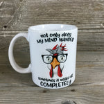 Not Only Does My Mind Wander Chicken Coffee Mug