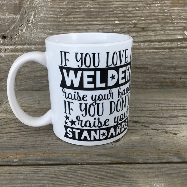If You Love A Welder 11 oz Mug