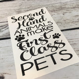 Second Hand Animals Make First Class Pets Dog Decal