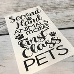 Second Hand Animals Make First Class Pets Cat Decal