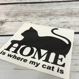 Home is Where My Cat is Vinyl Decal
