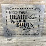 Keep Your Heart Clean and Your Boots Dirty