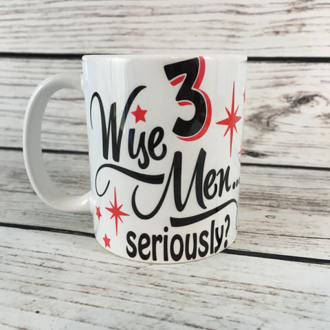 3 Wise Men Seriously Mug