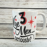 3 Wise Men... Seriously? 11 oz Mug