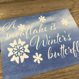 A Snowflake is Winter's Butterfly Aluminum Sign