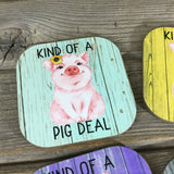 Kind of a Pig Deal Coasters Set of 4