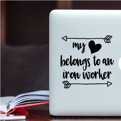 My Heart Belongs to an Iron Worker Vinyl Decal