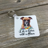 Life is Better with a Boxer Key Chain