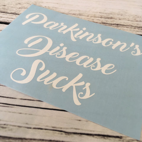 Parkinson's Disease Sucks Vinyl Decal