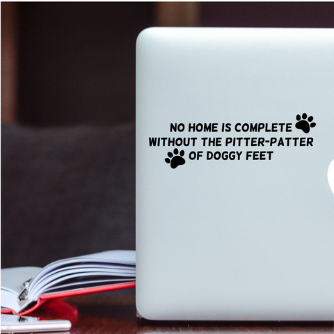 No Home is Complete without the Pitter-Patter of Doggy Feet Decal