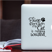 Time Spent with my Cat is Never Wasted Car Decal