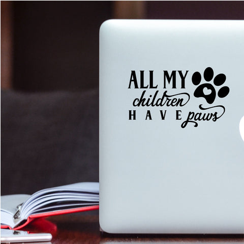All My Children Have Paws Dog Decal