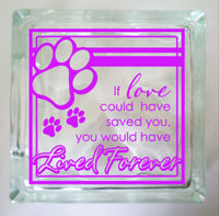 If love could have saved you, you would have lived forever Vinyl Decal