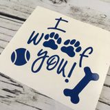 I Woof You! Decal