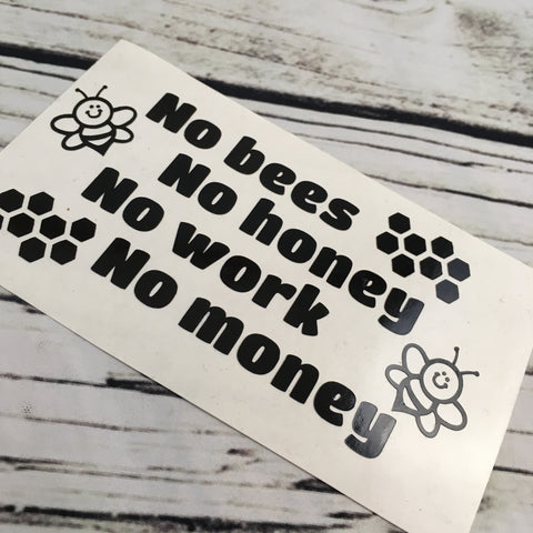 No Bees No Honey No Work No Money Save the Bees Decal