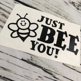 Just Bee You Decal