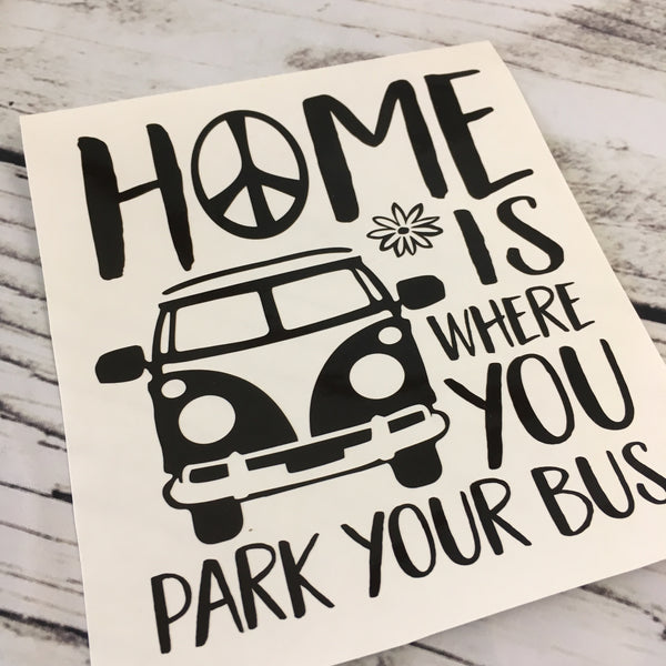 Home Is Where You Park Your Bus Decal