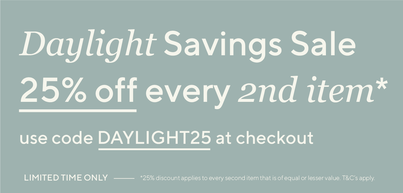 Daylight Saving 25% Off