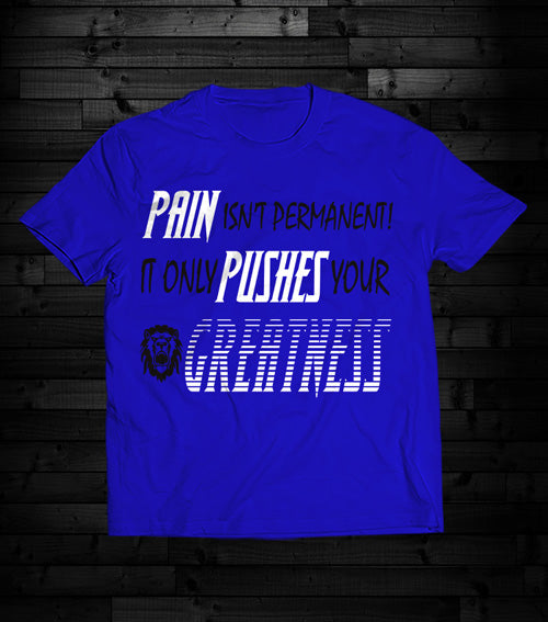 Pain Pushes Greatness