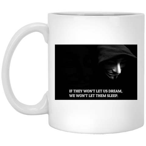 if they won t let us dream we won t let them sleep coffee mugs