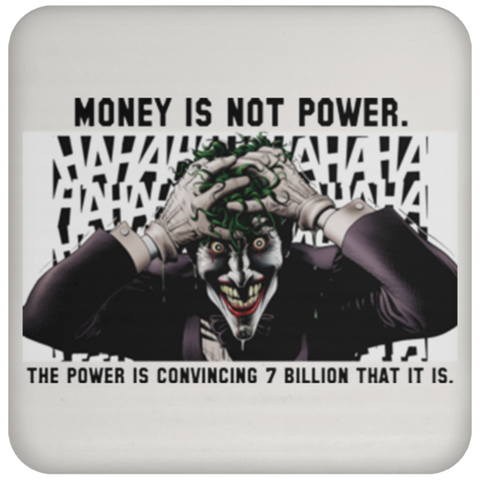 Money is not power  The power is convincing 7 billion that it is  - 20 oz   Stainless Steel Water Bottle  ( Order does not include drink coaster -