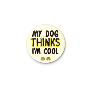 Botton ^^ - My Dog Thinks I'am Cool