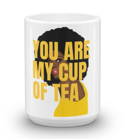 You are my cup of tea 15oz mug the amazing tea company