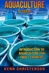 Aquaculture: Introduction to Aquaculture For Small Farmers