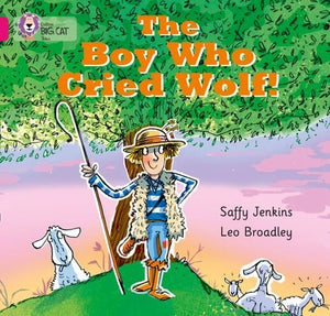 Collins Big Cat Pink 1B: The Boy Who Cried Wolf