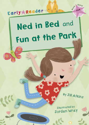 Maverick Pink (Band 1): Ned in Bed and Fun at the Park