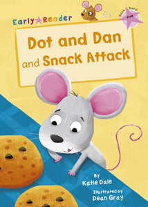 Maverick Pink (Band 1): Dot and Dan and Snack Attack!