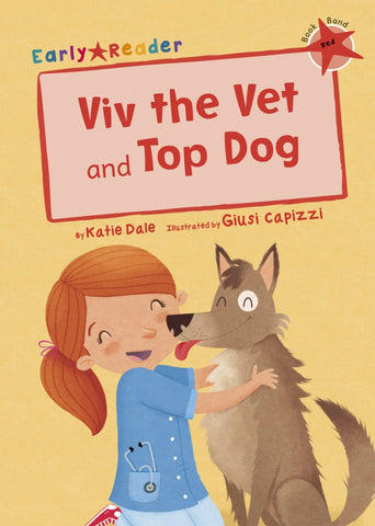 Maverick Red (Band 2): Viv the Vet and Top Dog