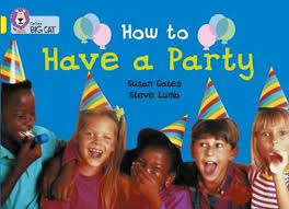 Collins Big Cat Yellow Band 3: How to Have a Party