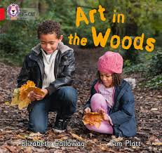 Collins Big Cat Red 2B: Art in the Woods