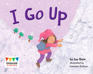 Engage Literacy L1: I GO UP