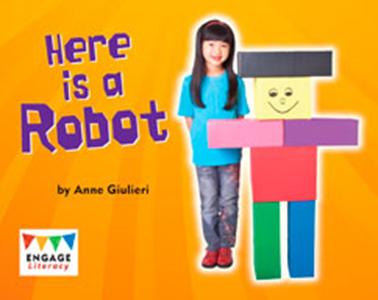 Engage Literacy L1: Here Is a Robot