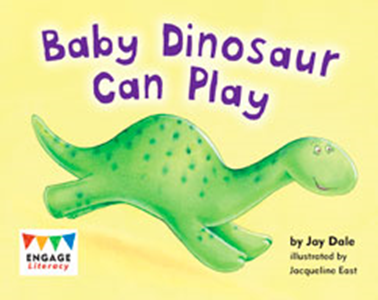 Engage Literacy L4: Baby Dinosaur Can Play