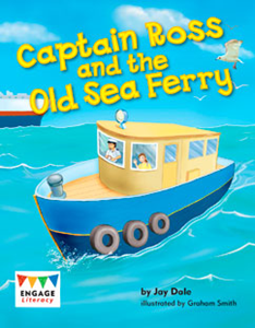 Engage Literacy L14: Captain Ross and the Old Sea Ferry